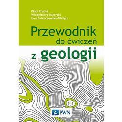 Przewodnik do ćwiczeń z geologii [Mizerski Włodzimierz] (opr. miękka)