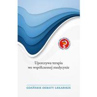 Książki medyczne, Uporczywa terapia we współczesnej medycynie (opr. miękka)