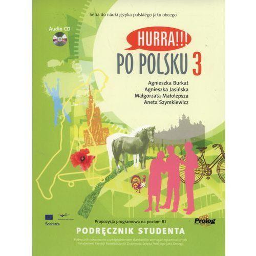 Książki do nauki języka, Hurra Po Polsku 3. Podręcznik studenta + CD (opr. miękka)