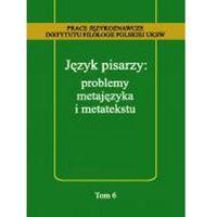 E-booki, Język pisarzy: problemy metajęzyka i metatekstu - Tomasz Korpysz, Anna Kozłowska