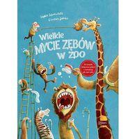 Książki dla dzieci, Wielkie mycie zębów w zoo [Schoenwald Sophie] (opr. twarda)