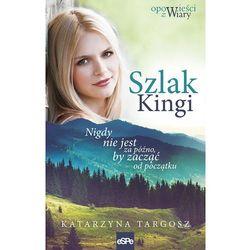 Szlak Kingi - Katarzyna Targosz DARMOWA DOSTAWA KIOSK RUCHU (opr. miękka)