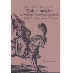 Wojsko zaciężne w Wielkim Księstwie Litewskim w końcu XV... (opr. miękka)
