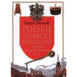 Polskie symbole narodowe. Historia i współczesność (opr. twarda)
