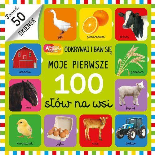 Książki dla dzieci, Moje pierwsze 100 słów na wsi - Praca zbiorowa (opr. kartonowa)