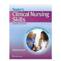 Książki medyczne, Taylor's Clinical Nursing Skills 4e [Lynn Pamela] (opr. miękka)