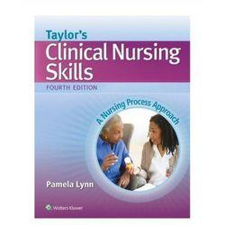 Taylor's Clinical Nursing Skills 4e [Lynn Pamela] (opr. miękka)