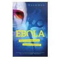 Książki o zdrowiu, medycynie i urodzie, Ebola Tropem zabójczego wirusa Czy jesteśy bezpieczni? (opr. broszurowa)