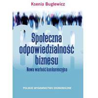 Biblioteka biznesu, Społeczna odpowiedzialność biznesu - Ksenia Buglewicz (opr. miękka)