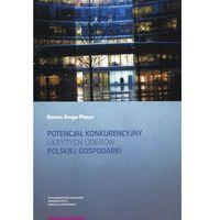 Biblioteka biznesu, Potencjał konkurencyjny ukrytych liderów polskiej gospodarki (opr. miękka)