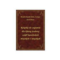 Książka do czytania dla klassy średniej szkół katolickich miejskich i wiejskich