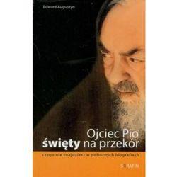 Ojciec Pio Święty na przekór (opr. broszurowa)
