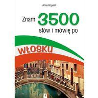 Książki do nauki języka, Znam 3500 słów i mówię po włosku - Anna Gogolin (opr. miękka)