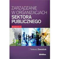Książki prawnicze i akty prawne, Zarządzanie w organizacjach sektora publicznego - Tadeusz Zawadzak (opr. miękka)