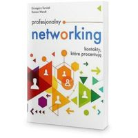 Biblioteka biznesu, Profesjonalny networking, kontakty które procentują - Grzegorz Turniak (wydanie 2)