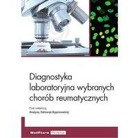 Książki o zdrowiu, medycynie i urodzie, Diagnostyka laboratoryjna wybranych chorób reumatycznych (opr. miękka)