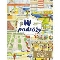 Książki dla dzieci, Jak to działa? W podróży - Books OD 24,99zł DARMOWA DOSTAWA KIOSK RUCHU (opr. broszurowa)