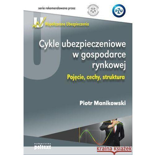 Biblioteka biznesu, CYKLE UBEZPIECZENIOWE W GOSPODARCE RYNKOWEJ (opr. miękka)