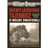 Pozostałe książki, Niewyjaśnione tajemnice II wojny światowej. 100 najbardziej zagadkowych epizodów