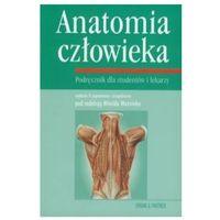 Książki medyczne, Anatomia człowieka. Podręcznik dla studentów i lekarzy (opr. twarda)