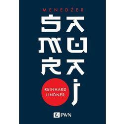 Menedżer Samuraj Intuicja Jako Klucz Do Sukcesu - Reinhard Lindner (opr. miękka)