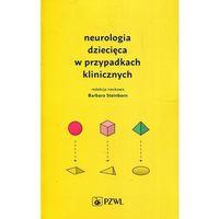 Książki medyczne, Neurologia dziecięca w przypadkach klinicznych (opr. miękka)