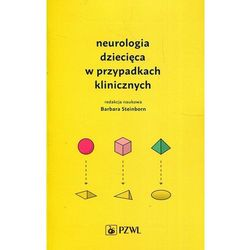 Neurologia dziecięca w przypadkach klinicznych (opr. miękka)