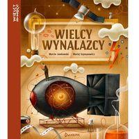 Książki dla dzieci, Wielcy wynalazcy. Wielcy Ludzie - MARCIN JAMKOWSKI DARMOWA DOSTAWA KIOSK RUCHU (opr. twarda)