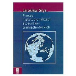 Proces instytucjonalizacji stosunków transatlantyckich (opr. miękka)