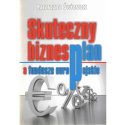 Skuteczny biznesplan a fundusze europejskie (opr. miękka)