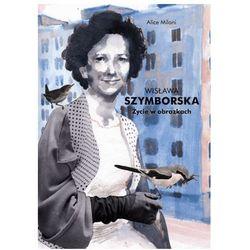 Wisława Szymborska. Życie w obrazkach (opr. twarda)