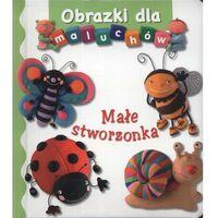 Książki dla dzieci, Obrazki dla maluchów - małe stworzonka (opr. kartonowa)