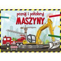 Książki dla dzieci, Poznaj i pokoloruj maszyny - Krzysztof Tonder (opr. miękka)