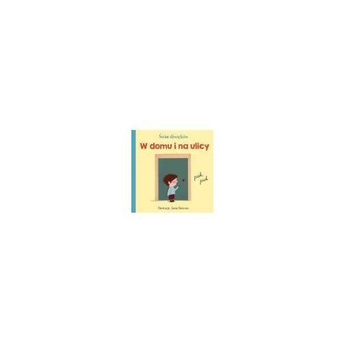 Książki dla dzieci, Świat dźwięków. W domu i na ulicy (opr. kartonowa)