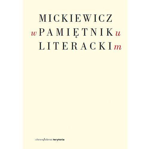 Literaturoznawstwo, MICKIEWICZ W PAMIĘTNIKU LITERACKIM (opr. broszurowa)
