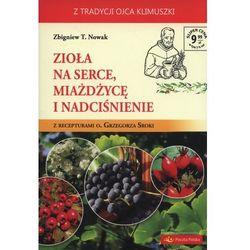 Zioła na serce miażdżycę i nadciśnienie - Nowak Zbigniew T. (opr. broszurowa)