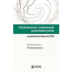Uzależnienia i substancje psychoaktywne w praktyce lekarza POZ (opr. miękka)