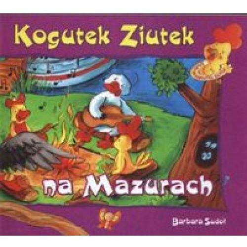 Książki dla dzieci, Kogutek Ziutek na Mazurach (opr. broszurowa)