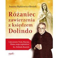 Książki religijne, Różaniec zawierzenia z księdzem dolindo (opr. miękka)