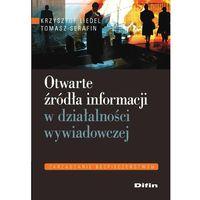 E-booki, Otwarte źródła informacji w działalności wywiadowczej - Krzysztof Liedel, Tomasz Serafin