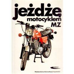 Jeżdżę motocyklem MZ (opr. broszurowa)