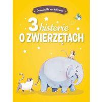 Książki dla dzieci, Opowiastki na dobranoc. 3 historie o zwierzętach - Praca zbiorowa (opr. twarda)