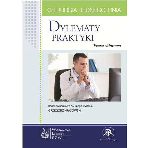Książki medyczne, Dylematy praktyki. Seria Chirurgia jednego dnia (opr. miękka)