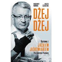 E-booki, Dżej Dżej. Rozmowy z Jackiem Jaśkowiakiem Prezydentem Poznania