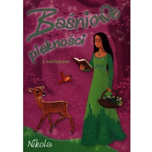 Książki dla dzieci, Baśniowe piękności Nikola. z naklejkami (opr. miękka)