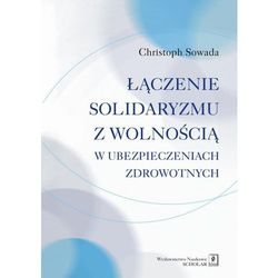 Łączenie solidaryzmu z wolnością w ubezpieczeniach społecznych - Christoph Sowada