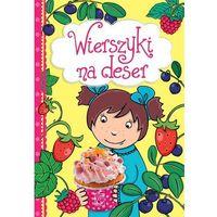 Książki dla dzieci, Wierszyki na deser (opr. twarda)