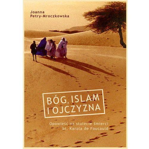 Książki religijne, Bóg, islam i ojczyzna - Jeśli zamówisz do 14:00, wyślemy tego samego dnia. Darmowa dostawa, już od 99,99 zł. (opr. broszurowa)