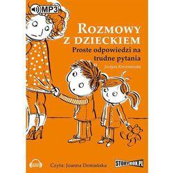 Rozmowy z dzieckiem. Proste odpowiedzi na trudne pytania - Justyna Korzeniewska