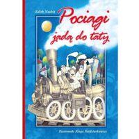 Książki dla dzieci, Pociągi jadą do taty BR SKRZAT (opr. miękka)